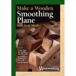 Make a Wooden Smoothing Plane DVD By Scott Meek