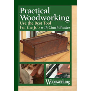 DVD cover for practical woodworking use the best tool for the job with chuck bender